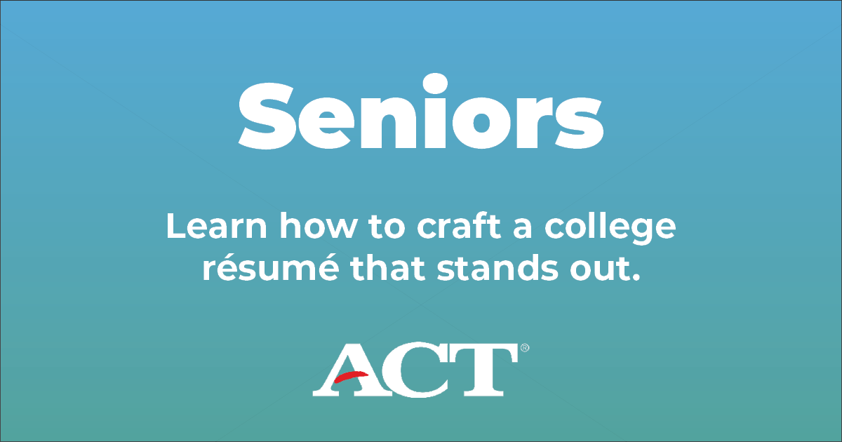 Seniors: Learn how to craft a college resume that stands out.