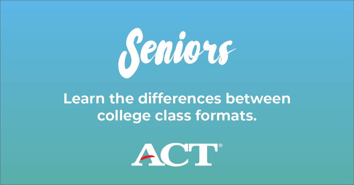 Learn the differences between college class formats.