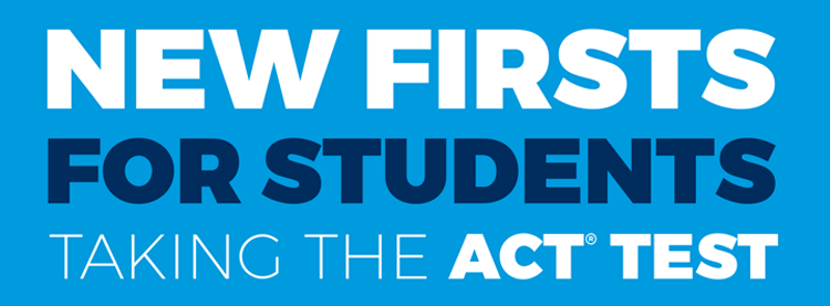 New Firsts for Students Taking the ACT Test