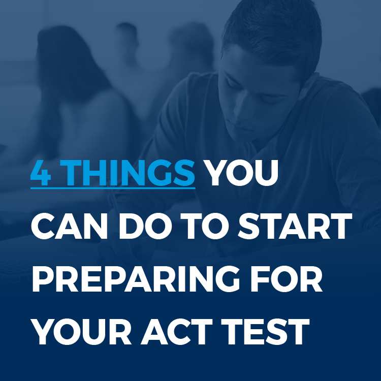 4 Things You Can Do to Start Preparing for the ACT Test
